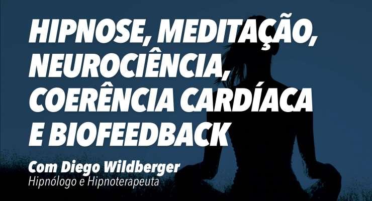 Meditação e Neurociência aplicado à Hipnose